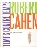 ROBERT CAHEN / TEMPS CONTRE TEMPS